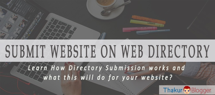 How to submit website to top web directories - Thakur Blogger
