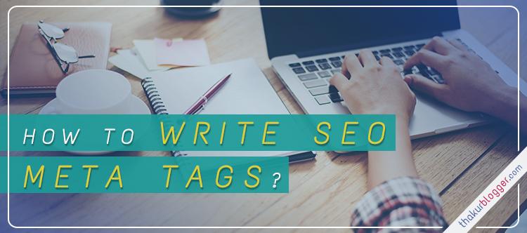 How to write Meta tags | Thakur Blogger
