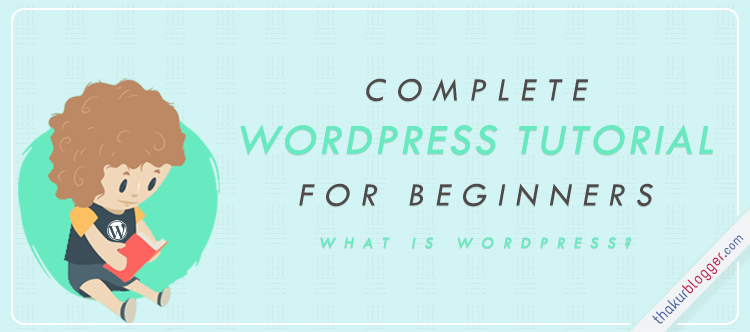 What is Wordpress - Wordpress tutorial | Thakur Blogger