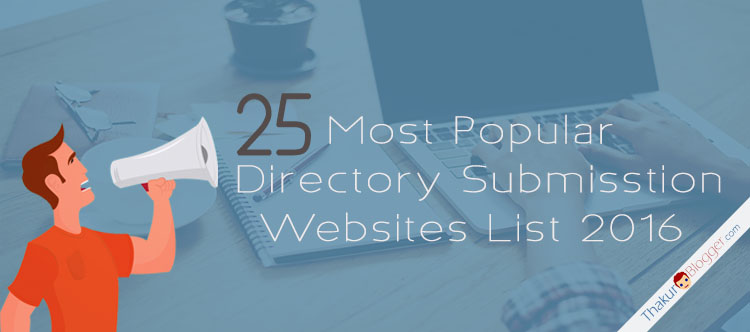 Directory submission websites list 2015 - Thakur Blogger