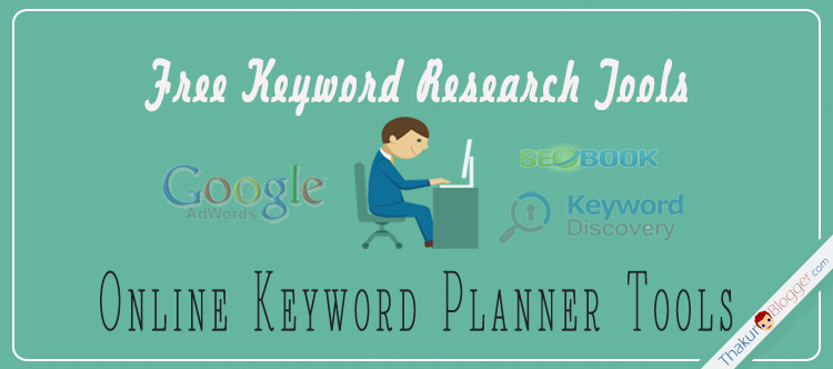 Free and paid Keyword research tools | Thakur Blogger