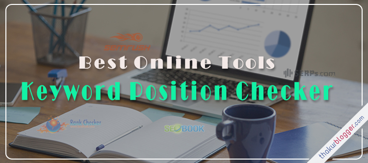 Keyword Rank Checker Tools - Thakur Blogger