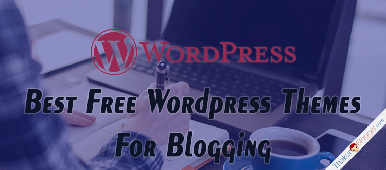18 Free Wordpress Blog Themes - Responsive & Free to Download