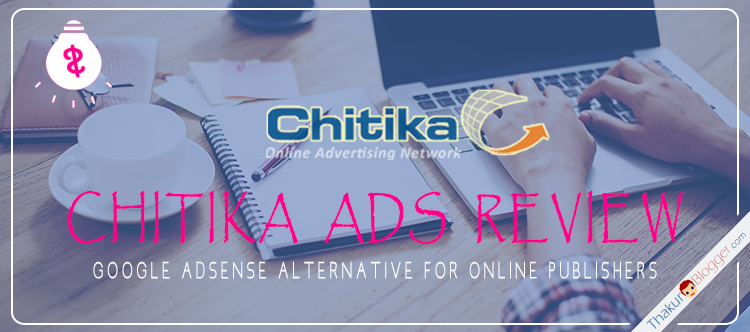 Chitika Ads Review - Best Adsense alternative | Thakur Blogger