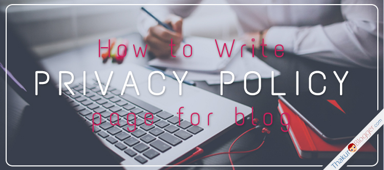 How to create free Privacy Policy for blog? | Thakur Blogger