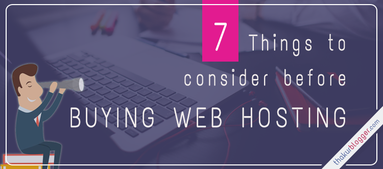 Thinks to consider before buying web hosting plan for website - Thakur Blogger