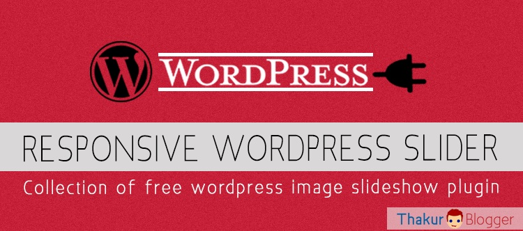 Free responsive wordpress slider plugin - Thakur Blogger