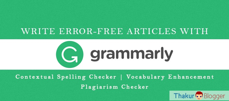 Grammarly Review - How to check article grammar online - Thakur Blogger