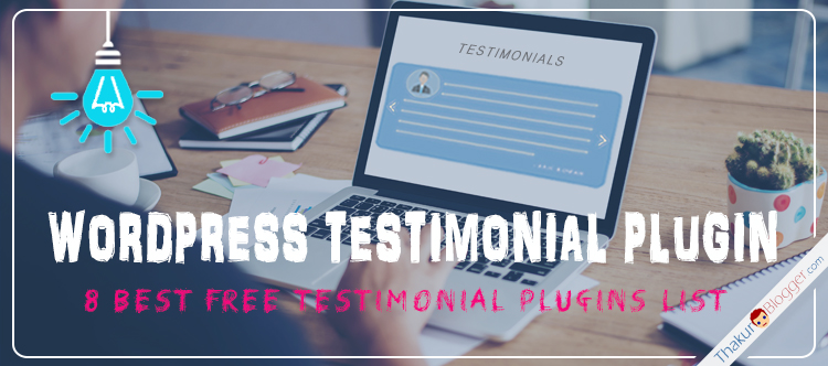 8 best Testimonial Plugin for Wordpress - Thakur Blogger