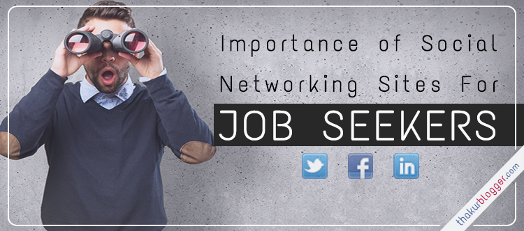 Importance of Social Media Networking sites for Job Seeker