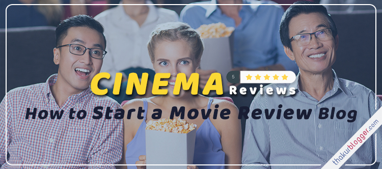 Start Movie Review Blog