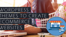 Top 10 WordPress Themes to Create eCommerce Website
